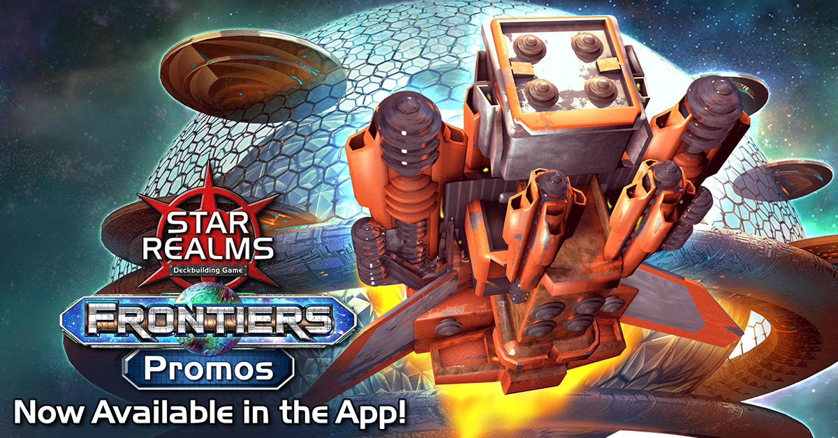 Star Realms Frontiers: Promos NOW AVAILABLE in the Digital App!
